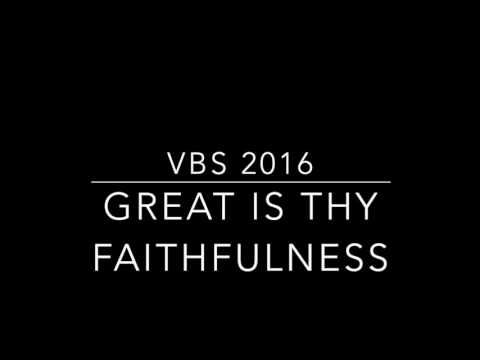 VBS 2016 Great Is Thy Faithfulness