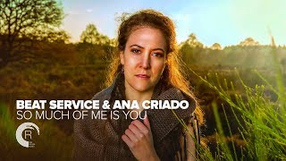 Beat Service & Ana Criado - So Much of Me Is You (Original Mix)
