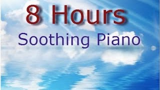 Relax with Soothing Piano Music 8 Hours