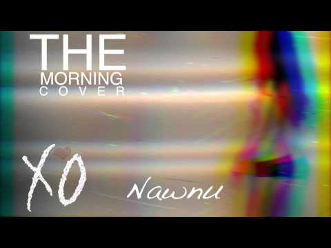 The Weeknd - The Morning (Cover by Nawnu)