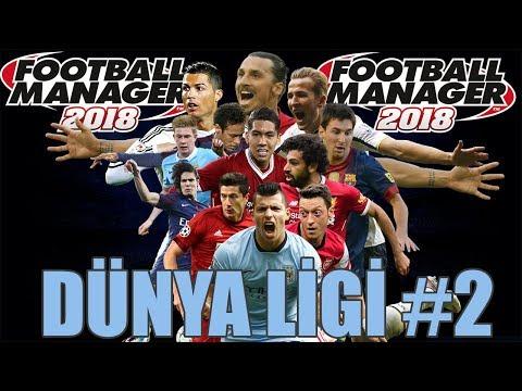 FM 2018 Dünya Ligi #2