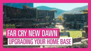 Far Cry New Dawn: How To Upgrade Your Home Base