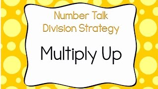 Multiply Up Division Strategy