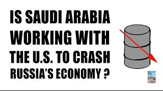 Did Saudi Arabia and U.S. Crash Oil to COLLAPSE Russia's Economy?