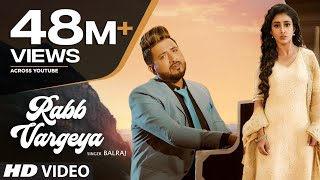 Balraj: Rabb Vargeya (Full Song) G Guri | Singh Jeet | Latest Punjabi Songs 2019