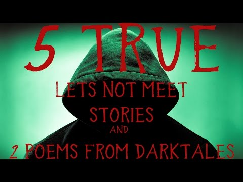 5 True Lets Not Stories and 2 Poems from DarkTales