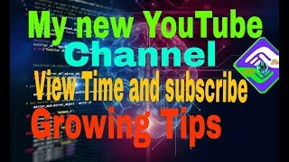 how to My new YouTube channel view 4000 time and subscribe growing tips