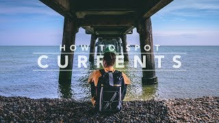 04 // HOW TO SPOT CURRENTS