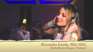 KIZOMBA, MIUDA LINDA MIX 2016 & BY DJ.MATRIX MINGAS & NELSON FREITAS & Tchobari &  Mona Nicastro