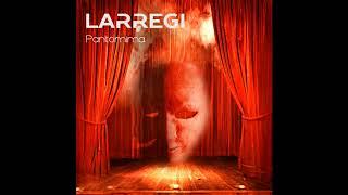 LARREGI - Pantomima (2015)     [Disko osoa - Full album]