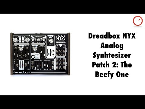 Dreadbox NYX Analog Synthesizer Patch 2: The Beefy One
