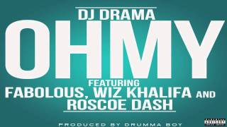 (NEW) DJ Drama-Oh My (Twigg DIY Acapella) ft. Fabolous, Wiz Khalifa, & Roscoe Dash