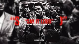 J.Rocc - Say It Loud: James Brown & Friends Pt.2