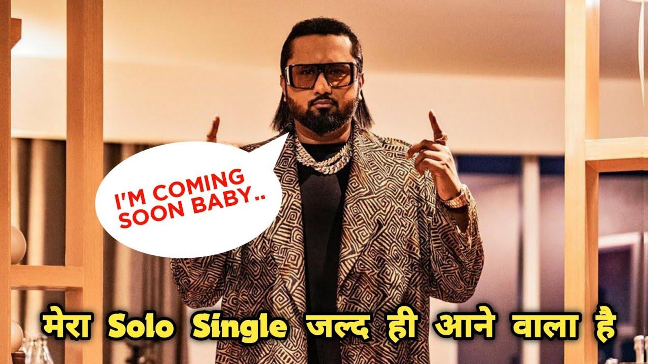 Yo Yo Honey Singh Announced His Solo Single Song | Coming Soon