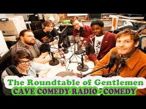CAVE COMEDY RADIO - Episode 112: Nature's Goalie- The Roundtable of Gentlemen