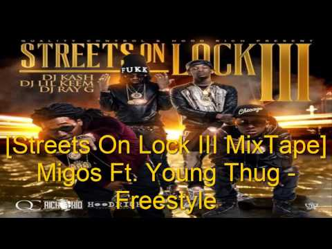 Migos Ft. Young Thug - Freestyle [Streets On Lock 3 MixTape]