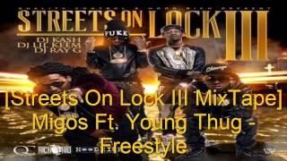 Migos Ft. Young Thug - Freestyle [Streets On Lock 3 MixTape]