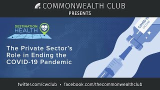 Destination Health: The Private Sector's Role in Ending the COVID-19 Pandemic