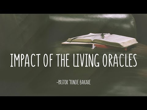Impact of The Living Oracles | Pastor 'Tunde Bakare