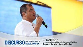 Inauguración del Hospital General Delfina Torres de Concha – Esmeraldas Sur