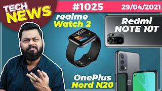 Redmi Note 10T Launch, realme Watch 2 Unboxing, OnePlus Nord N20 Launch, Zenfone 8 Screen-#TTN1025