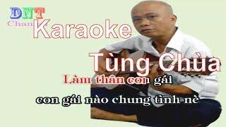 Karaoke Tùng Chùa beat chuẩn DNT Schannel