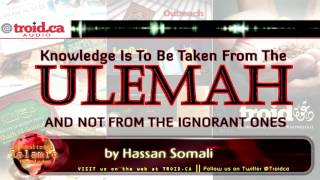 Knowledge Is to Be Taken from the ʿUlamāʾ Not from the Ignorant Ones