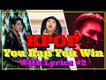 KPOP You Rap, You Win - With Lyrics #2