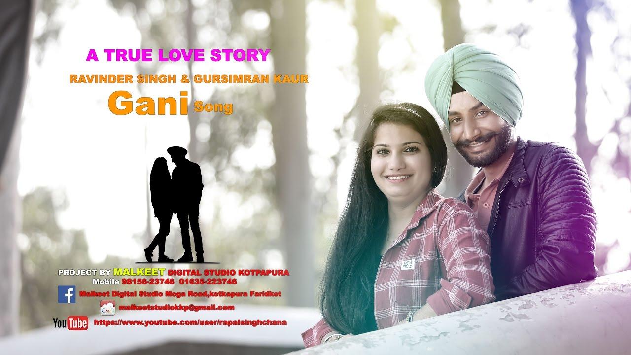 Ravinder And Gursimran Pre Wedding Song Gani From Malkeet Studio Kotkapura