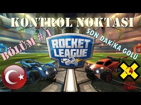 Rocket League - Bölüm # 1 - Son Dakikada Gelen Goller