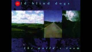 Old Blind Dogs - To The Beggin