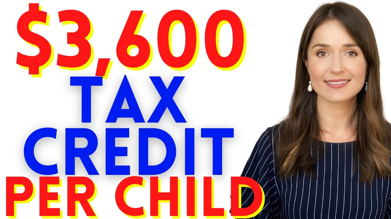 NEW 2021 ENHANCED $3600 Child Tax Credit Explained
