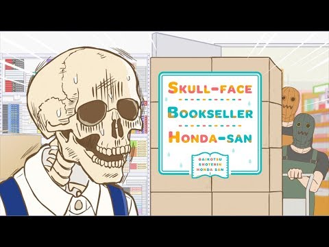 Skull-face Bookseller Honda-san - Opening   ISBN~Inner Sound & book's Narrative~