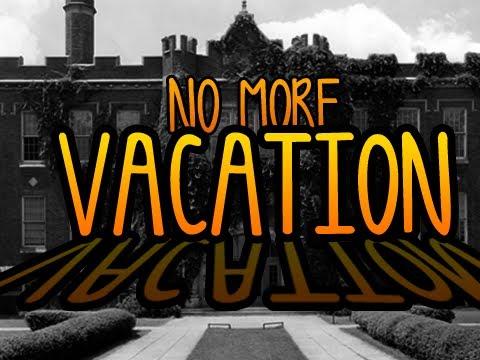 No More Vacation! (Passive Aggression Gameplay)