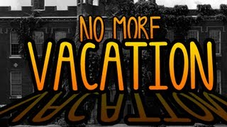 No More Vacation! (Passive Aggression Gameplay)