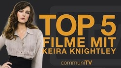 TOP 5: Keira Knightley Filme