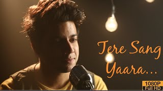 Download Hindi Video Songs - Tere Sang Yaara - Rustom | Atif Aslam | Siddharth Slathia (Cover)