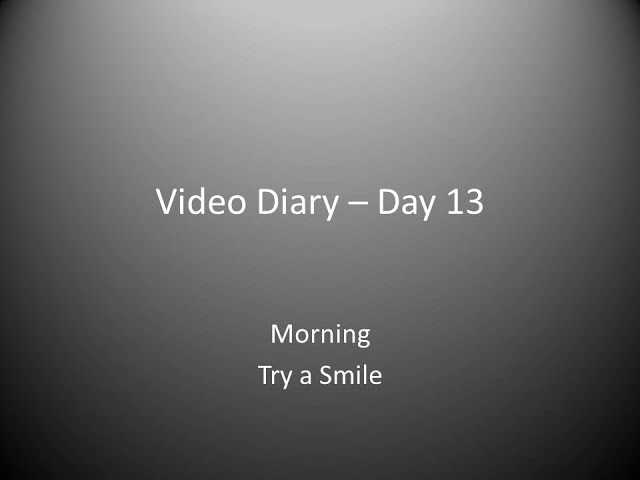 Day 13 Morning : Try a Smile