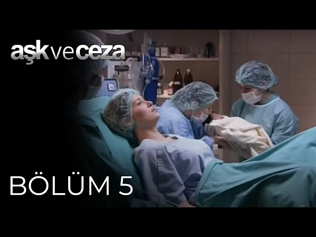 Aşk ve Ceza > Episode 5