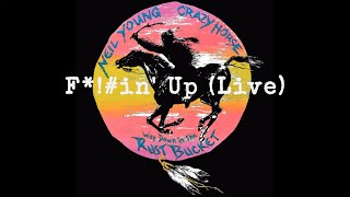 Neil Young \u0026 Crazy Horse - F*!#in' Up (Official Live Audio)