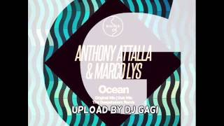 Anthony Attalla & Marco Lys - Ocean (Original Club Mix)
