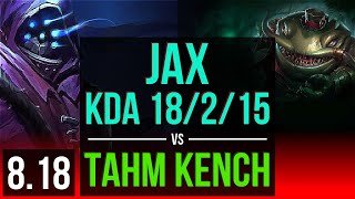 JAX vs TAHM KENCH (TOP) | KDA 18/2/15, 1300+ games, Legendary | NA Master | v8.18