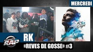 """Planète Rap - RK """"Rêves de gosse"""" #Mercredi"""