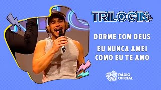#Live Trilogia - Dome Com Deus / Eu Nunca Amei / Como Eu Te Amo #FMODIA
