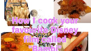 How I cook your favourite Disney  film called &quot Bambi&quot.