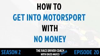 How To Get Into Racing Without Money Enzo Mucci TRDC SHOW S2 Ep20