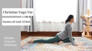 Christian Yin Yoga: Praỳing the Names of God - El Roi
