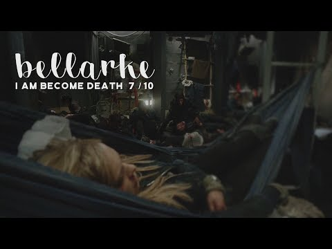 Bellamy & Clarke | 7 • 10 [The 100 1x10] I Am Become Death