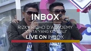 Video Rizki Ridho D'academy - Cinta yang Kembali (Live on Inbox) download MP3, 3GP, MP4, WEBM, AVI, FLV Agustus 2017