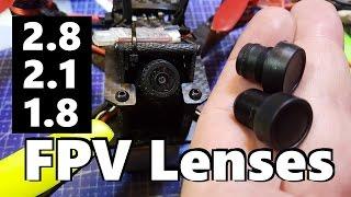 FPV Lens Comparison - 2.8 Vs 2.1 Vs 1.8